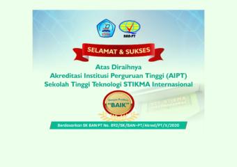 Selamat dan Sukses Atas  Akreditasi Institusi Perguruan Tinggi (AIPT) STT STIKMA Internasional